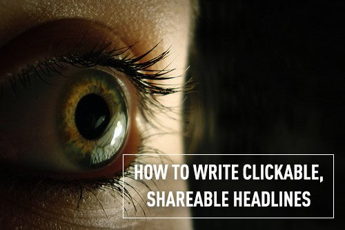 How to Write Click-Worthy and Shareable Blog Post Headlines
