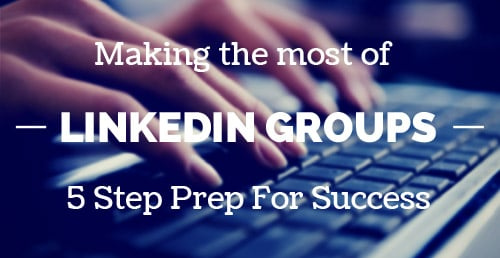Making the Most of LinkedIn Industry Groups for B2B Lead Generation