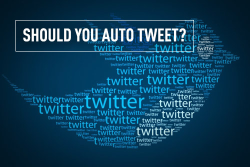 Should you auto tweet?
