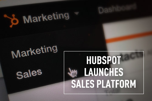 First Look: The HubSpot Sales Platform