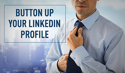 How to Put Together a Great LinkedIn Profile