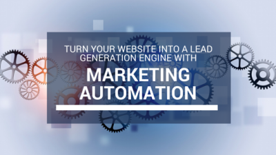 Turn your Website into a Lead Generation Engine with Marketing Automation