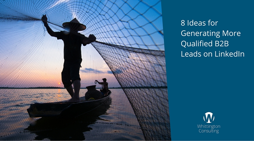 8 Ideas for Generating More Qualified B2B Leads on LinkedIn