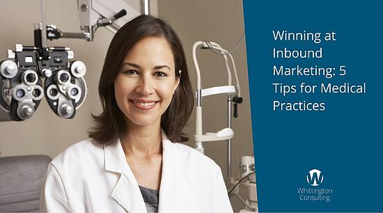 Winning at Inbound Marketing: 5 Tips for Medical Practices