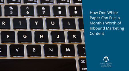 How One White Paper Can Fuel a Month's Worth of Inbound Marketing Content