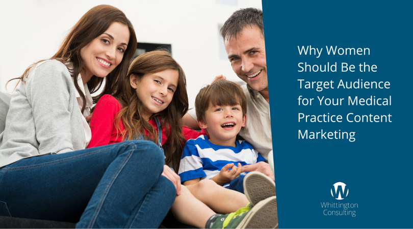 Why Women Should Be the Target Audience for Your Medical Practice Content Marketing