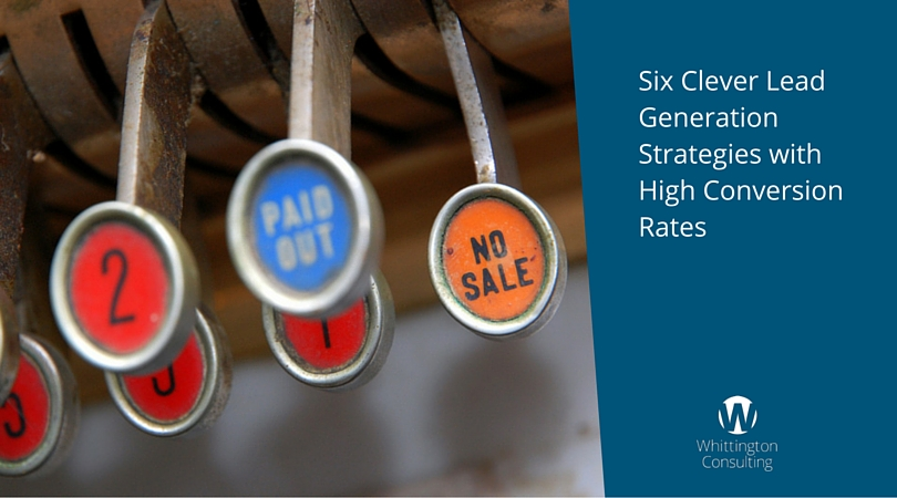 Six Clever Lead Generation Strategies with High Conversion Rates