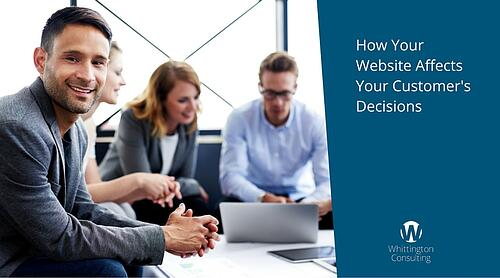 How Your Website Affects Your Customer's Decisions