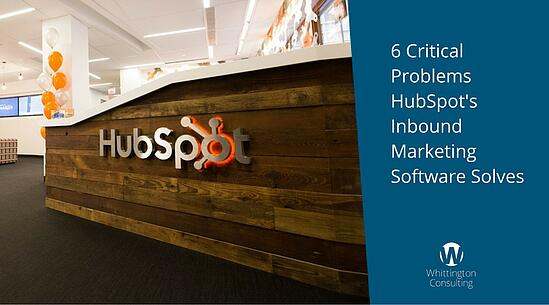 6 Critical Problems HubSpot's Inbound Marketing Software Solves