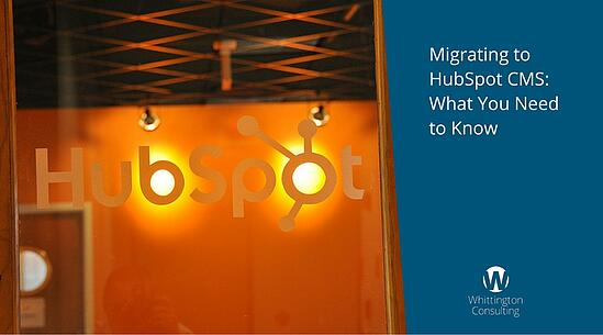 Migrating to HubSpot CMS: What You Need to Know