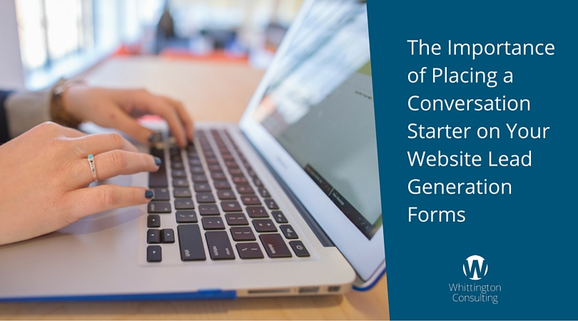 The Importance of Placing a Conversation Starter on Your Website Lead Generation Forms