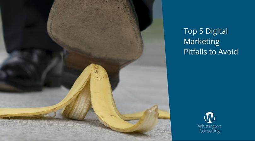 Top 5 Digital Marketing Pitfalls to Avoid