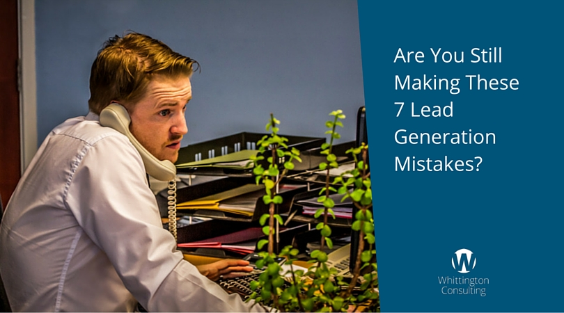 Are You Still Making These 7 Lead Generation Mistakes?