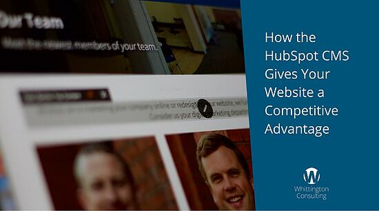 How the HubSpot CMS Gives Your Website a Competitive Advantage