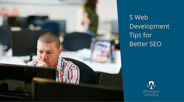 5 Web Development Tips for Better SEO