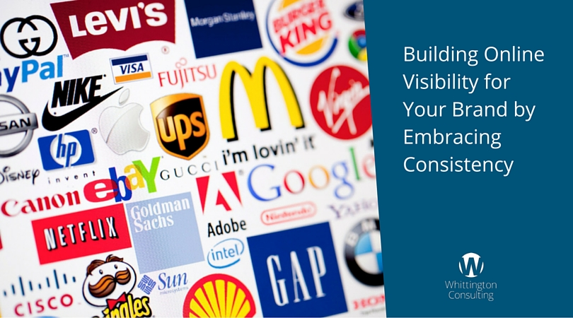 Building Online Visibility for Your Brand by Embracing Consistency