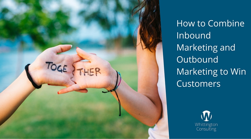 How to Combine Inbound Marketing and Outbound Marketing to Win Customers