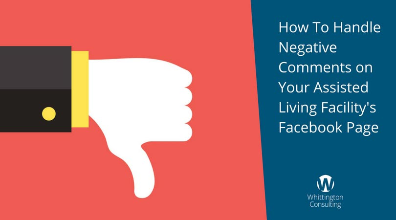 How To Handle Negative Comments on Your Assisted Living Facility's Facebook Page