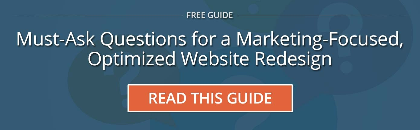 Download Must-Ask Questions for A Marketing Focused, Optimized Website Redesign