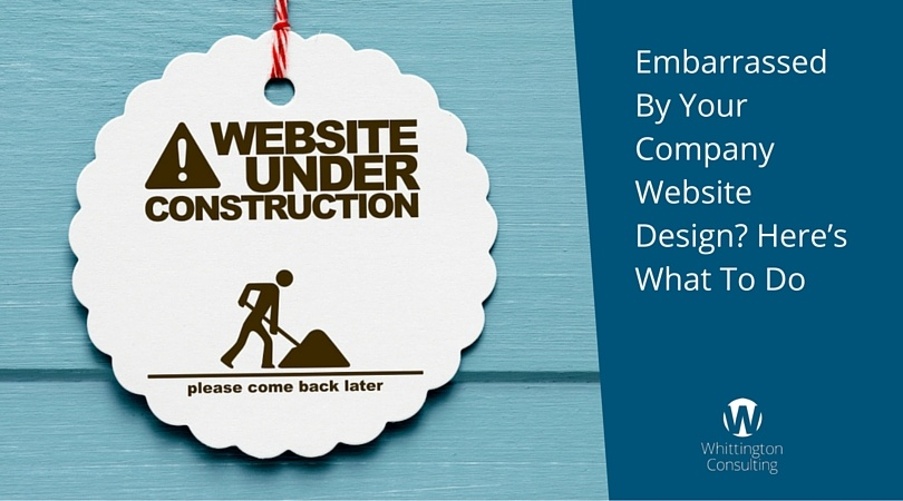 Embarrassed By Your Company Website Design? Here's What To Do