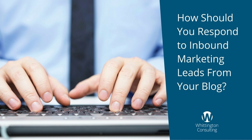 How Should You Respond to Inbound Marketing Leads From Your Blog?