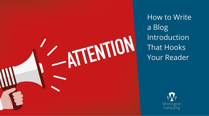 How to Write a Blog Introduction That Hooks Your Reader