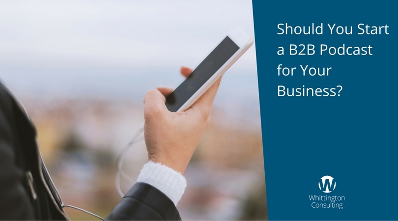 Should You Start a B2B Podcast for Your Business?