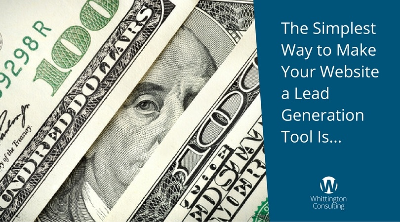 The Simplest Way to Make Your Website a Lead Generation Tool Is...