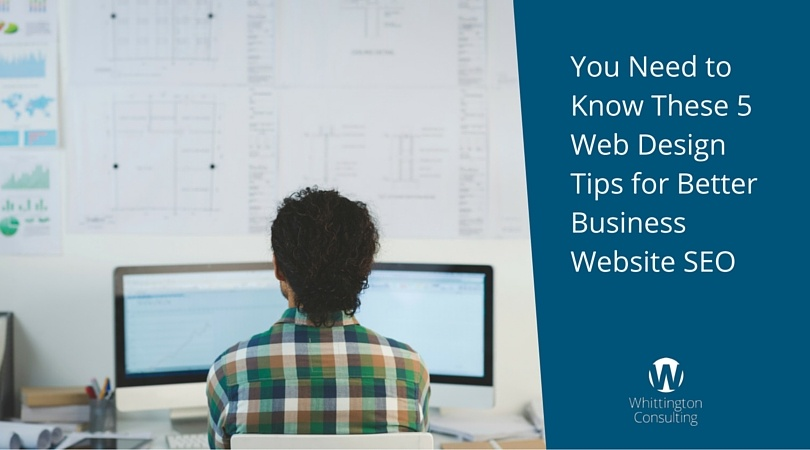 You Need to Know These 5 Web Design Tips for Better Business Website SEO