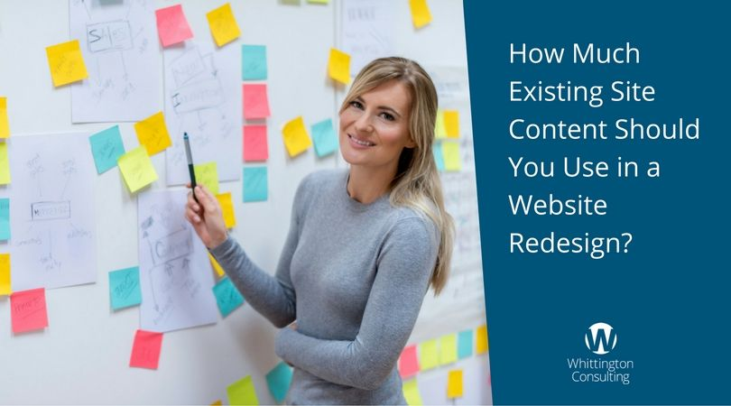 How Much Existing Site Content Should You Use in a Website Redesign?