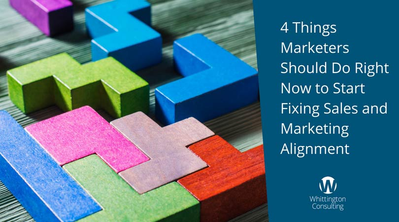4 Things Marketers Should Do Right Now to Start Fixing Sales and Marketing Alignment
