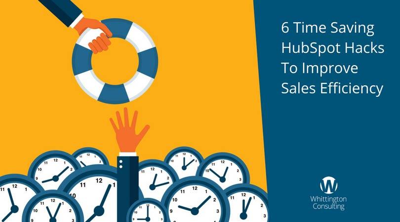 6 Time Saving HubSpot Hacks To Improve Sales Efficiency