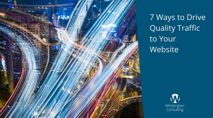 7 Ways to Drive Quality Traffic to Your Website