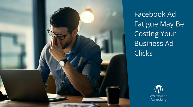 Facebook Ad Fatigue May Be Costing Your Business Ad Clicks
