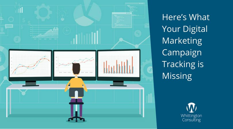 Here's What Your Digital Marketing Campaign Tracking is Missing