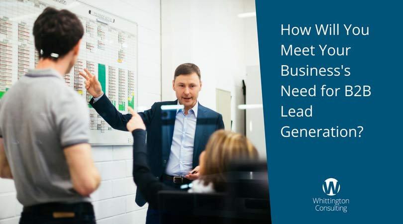 How Will You Meet Your Business's Need for B2B Lead Generation?