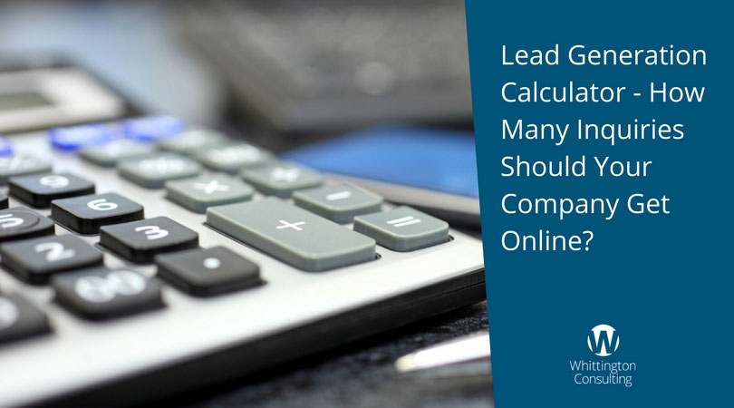 [Lead Generation Calculator] How Many Inquiries Should Your Company Get Online?