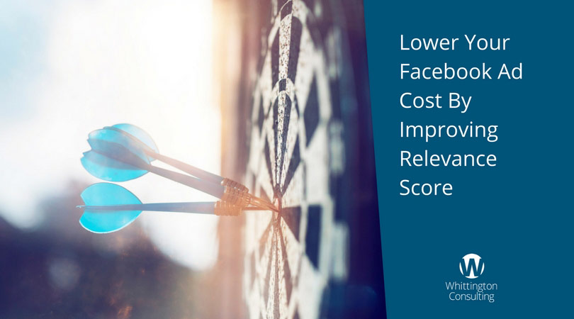Lower Your Facebook Ad Cost By Improving Relevance Score