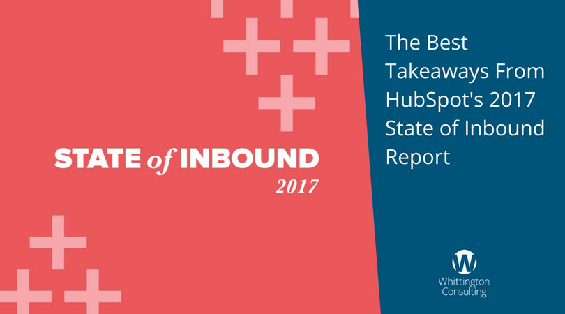 The Best Takeaways From HubSpot's 2017 State of Inbound Report