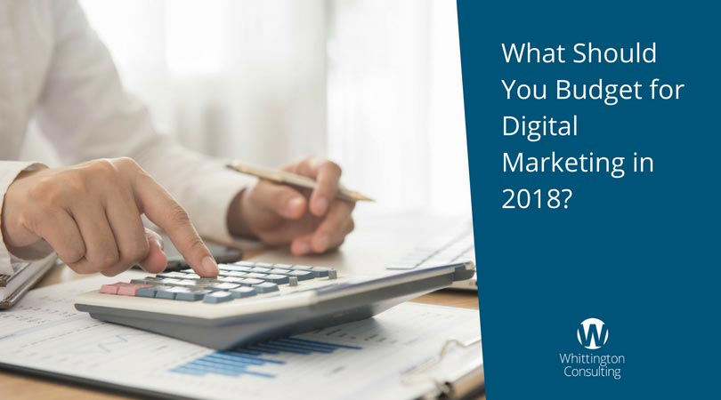 What Should You Budget for Digital Marketing in 2018?